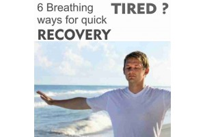 Tired? 6 breathing ways for quick recovery